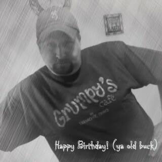 Happy Birthday Ya Old Buck!