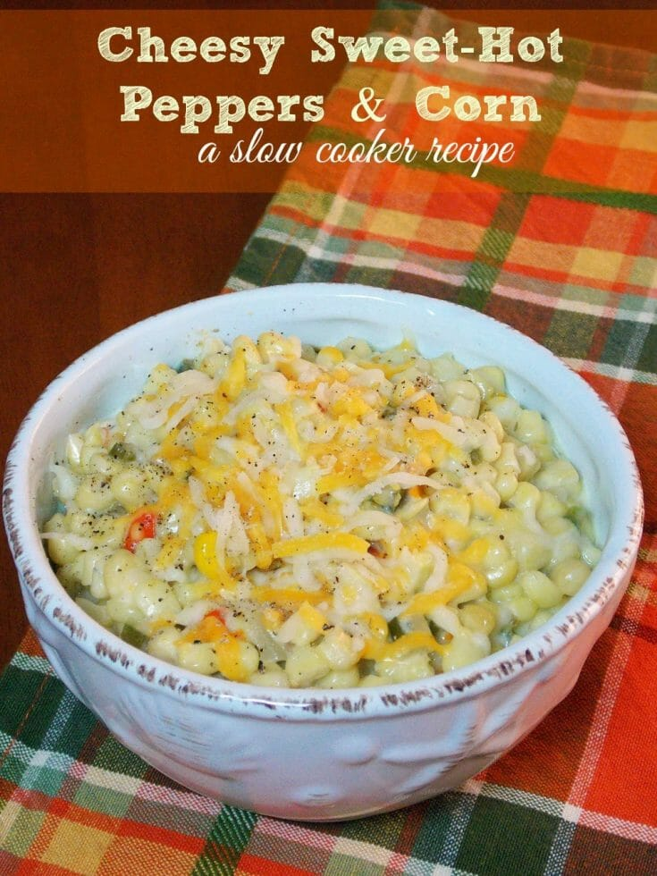 Cheesy Sweet Hot Peppers and Corn #slowcookerrecipe #corn #jalapeno #sidedish #holidayside #holidayrecipe