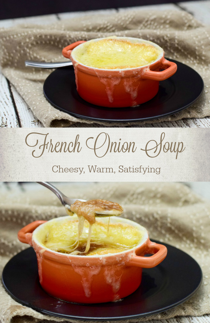 French Onion Soup, warm beefy onion soup topped with bread and cheese and broiled to perfection!