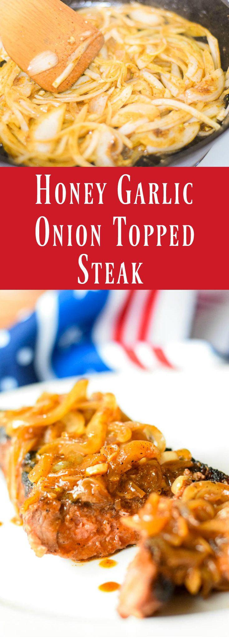 Honey Garlic Onion Topped Steak #honey #garlic #onions #condiment #steak