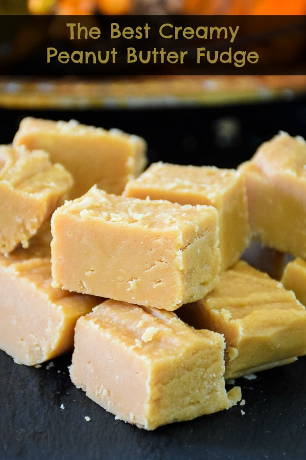 The Best Creamy Peanut Butter Fudge