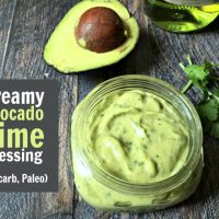 Creamy Avocado Lime Dressing - Low Carb Dip or Topping too!
