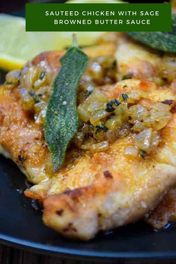 Sauteed Chicken with Sage Browned Butter, lightly breaded and fried chicken thighs are cooked until golden and served with a sage browned butter sauce. #chickenrecipe #easychickendinner #easychickenrecipe #chickendinner #chicken #brownedbutter #sage