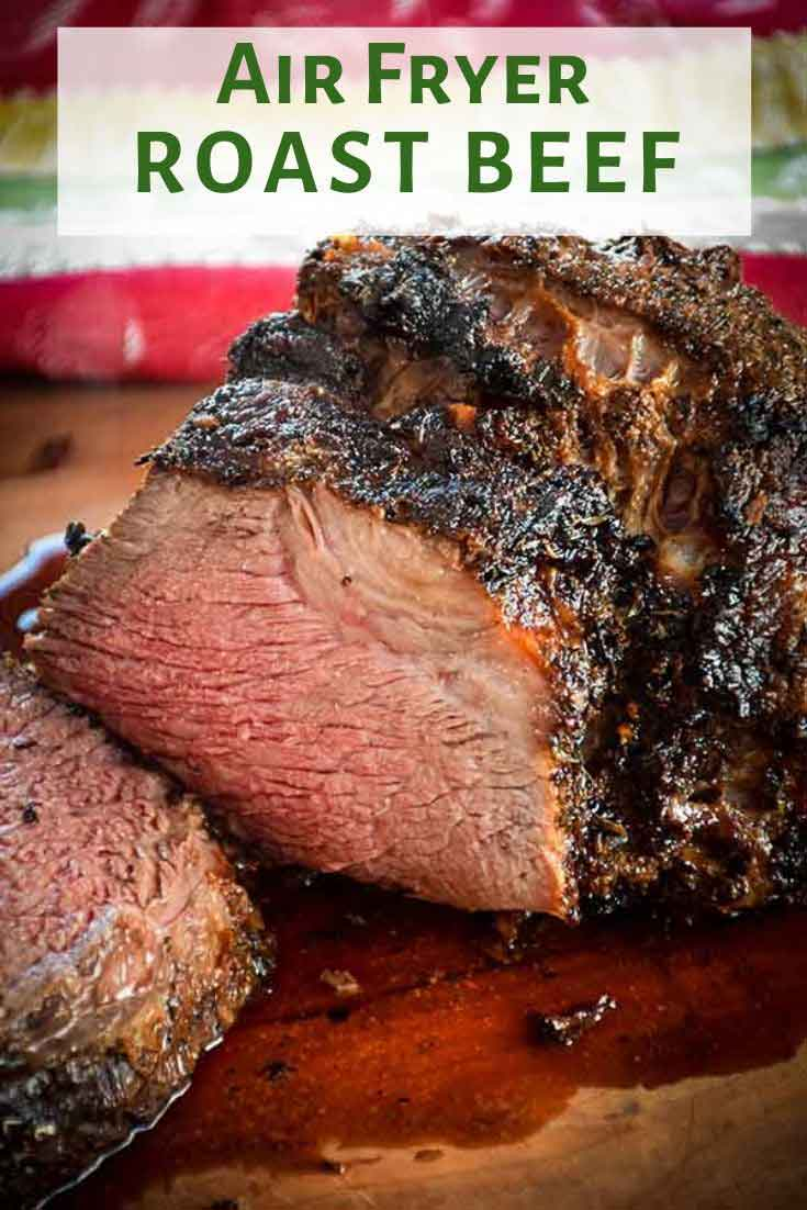 Air Fryer Roast Beef is rubbed with an herb crust and cooked to perfection in just a little over an hour.