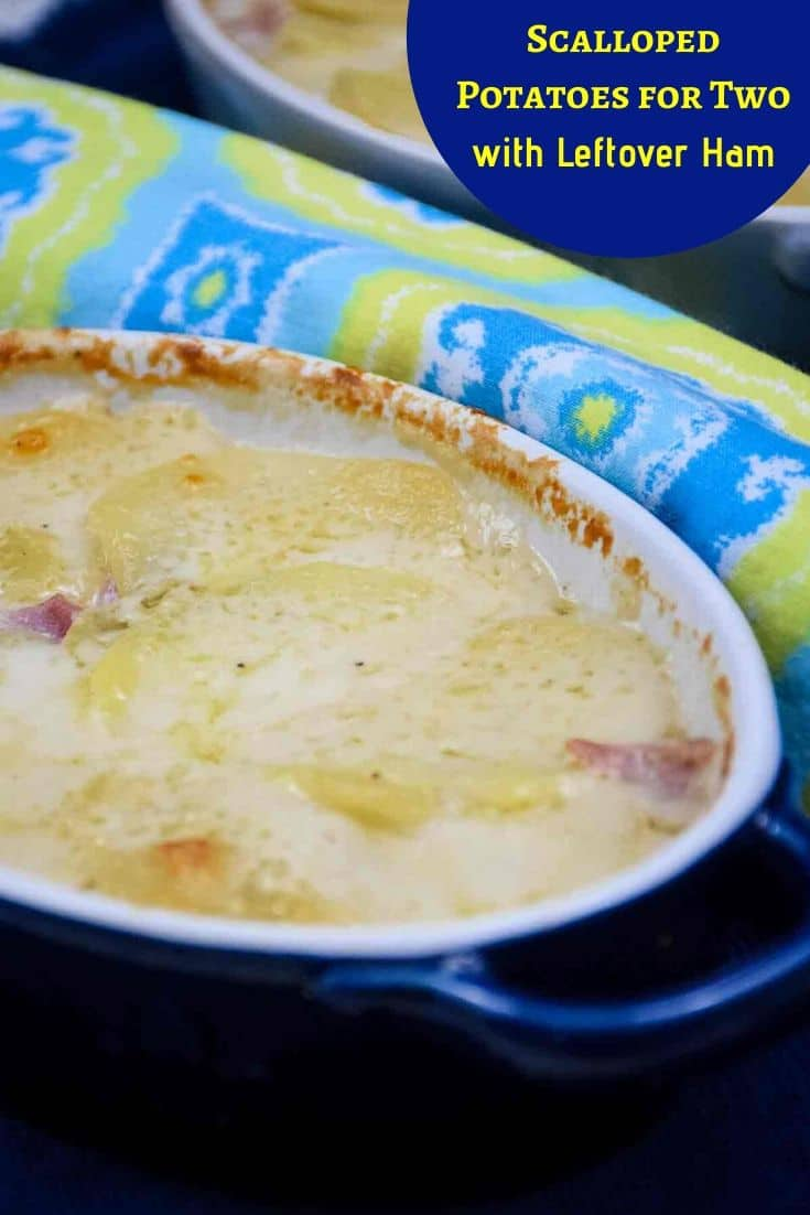 Scalloped Potatoes for Two with leftover ham is a perfect recipe for those who don't want to eat leftovers all week long!  #potatoes #recipefortwo #scallopedpotatoes #leftoverham #recipeoftheday