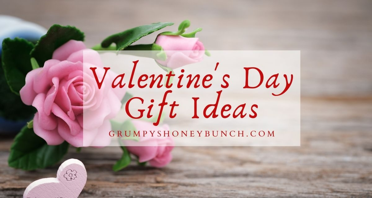 Valentine Gift Ideas for those you love the most!